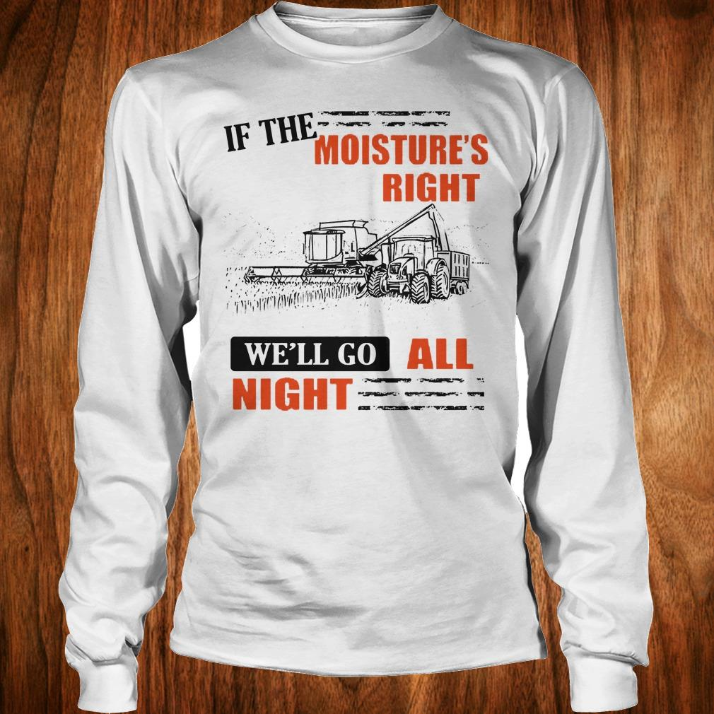 Official If The Moisture's Right We'll Go All Night shirt