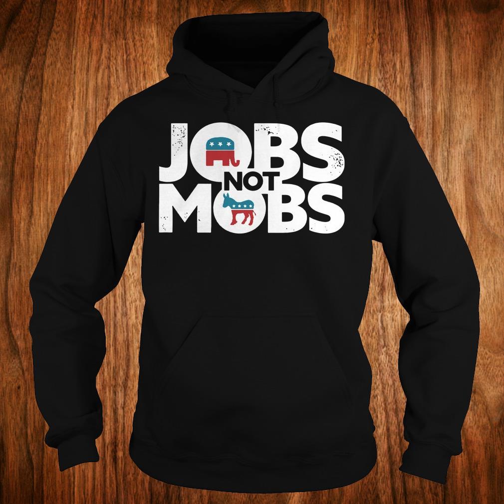 Official JOBS not MOB shirt Hoodie