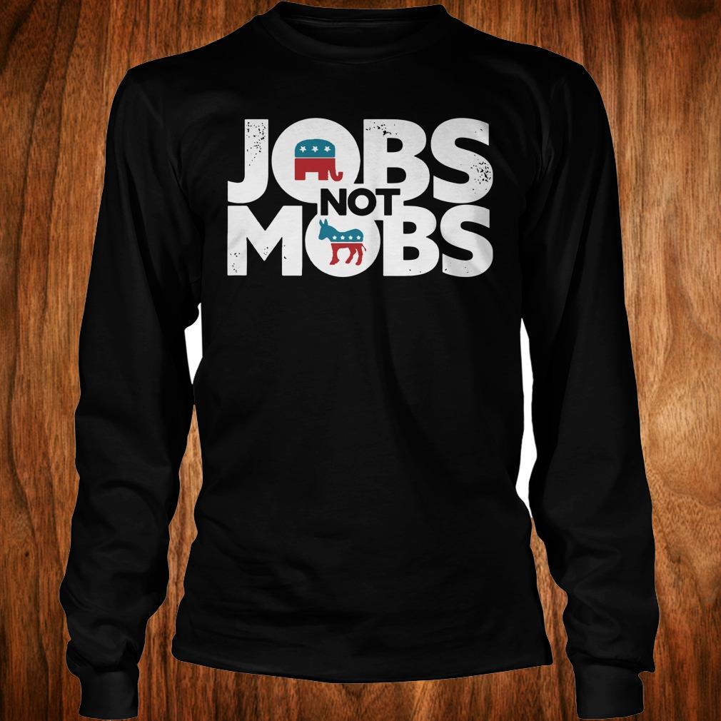 Official JOBS not MOB shirt Longsleeve Tee Unisex
