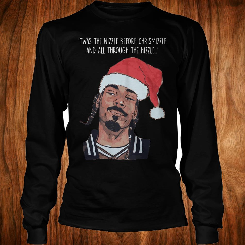 Original Snoop Dogg Twas The Nizzle Before Christmizzle And All Through The Hizzle t-shirt