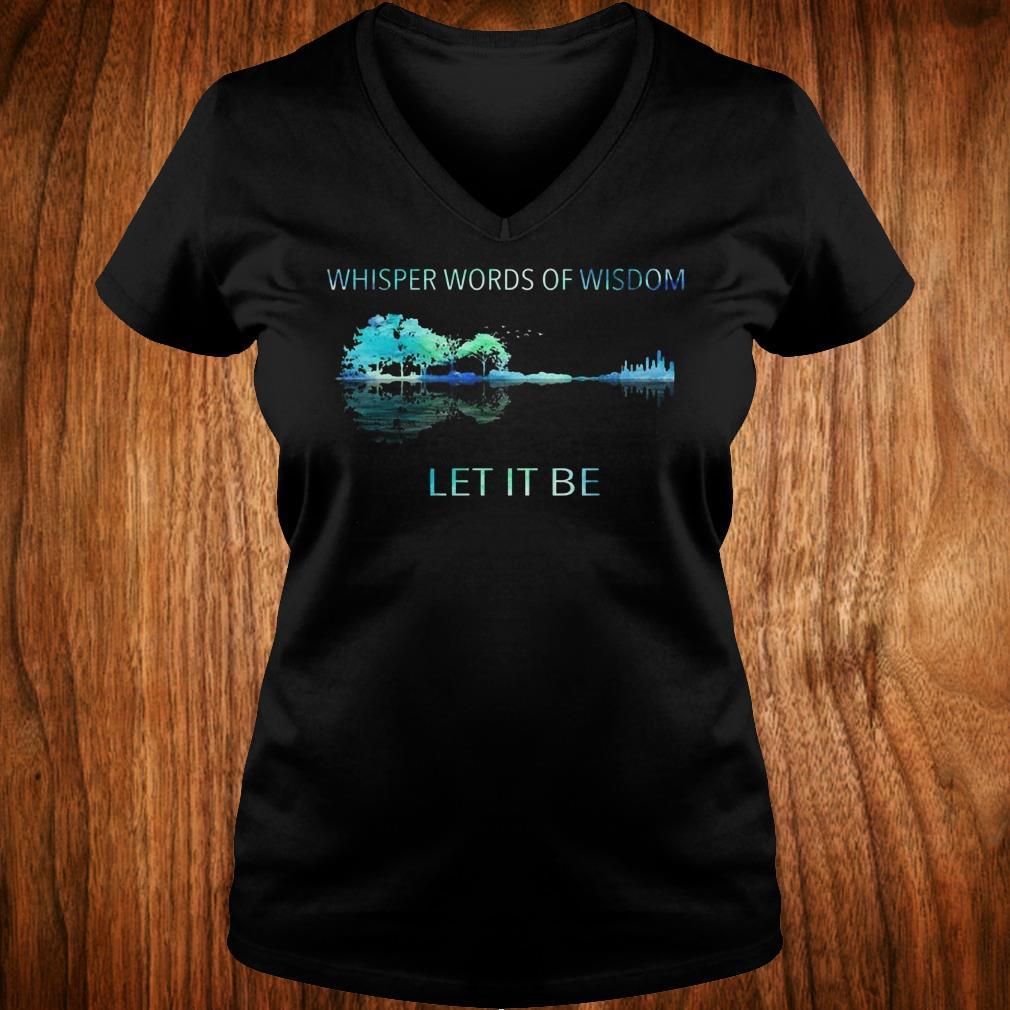 Original Whisper words of wisdom let it be shirt Ladies V-Neck