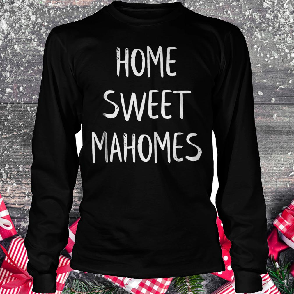 Patrick home sweet Mahomes Kansas city KC football shirt Longsleeve Tee Unisex