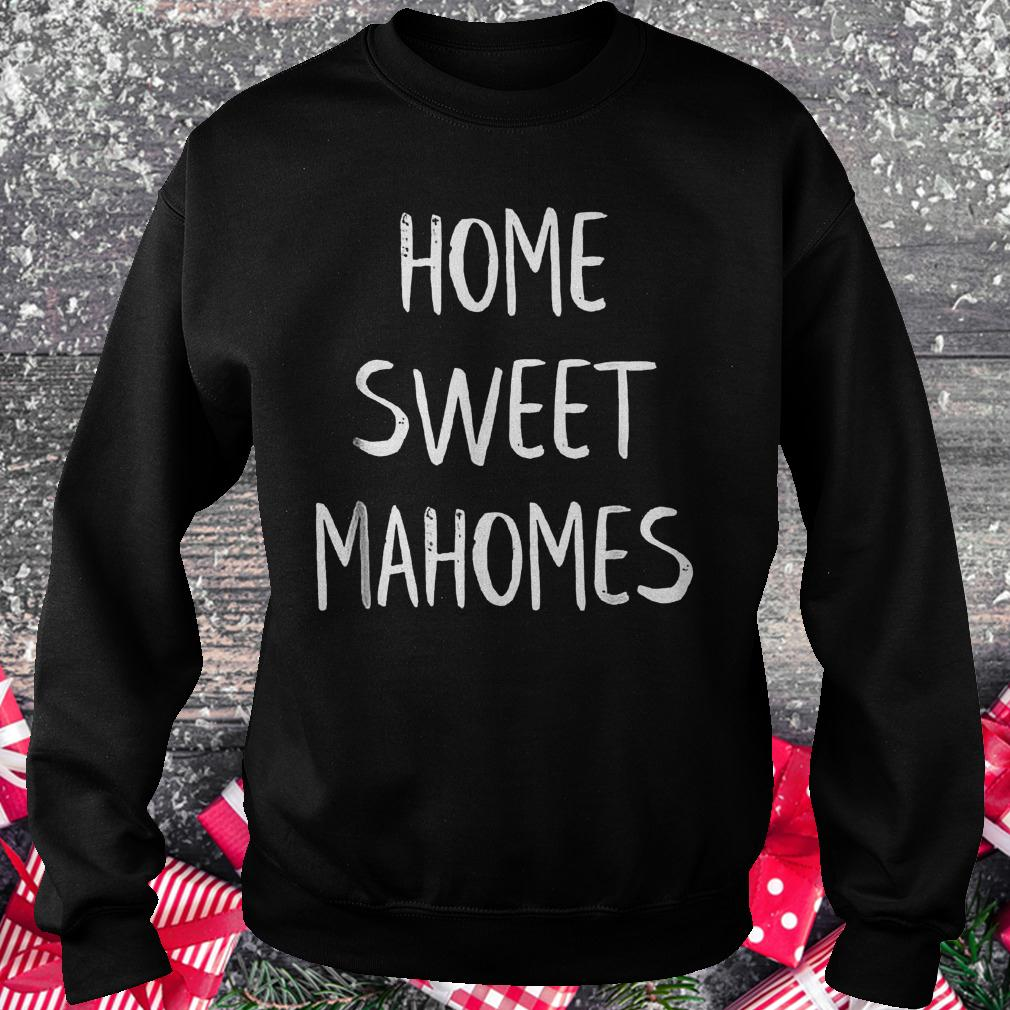 Patrick home sweet Mahomes Kansas city KC football shirt Sweatshirt Unisex