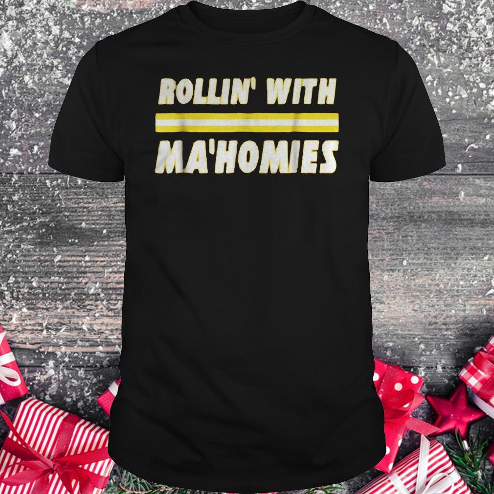 Rollin' with Ma'homies shirt