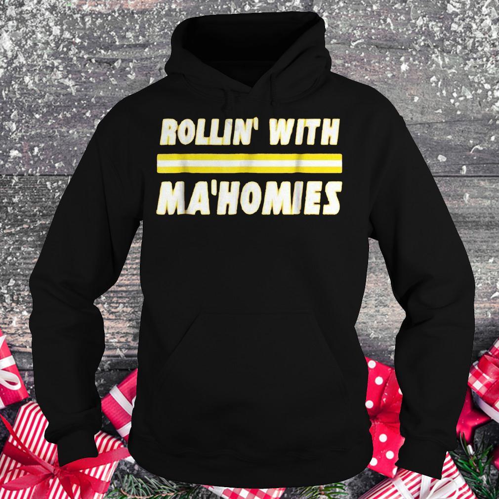 Rollin with Mahomies shirt Hoodie