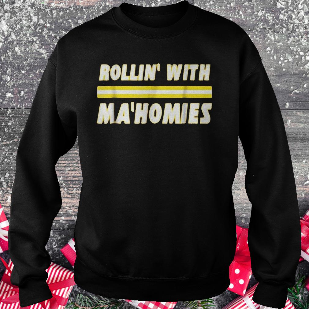 Rollin with Mahomies shirt Sweatshirt Unisex
