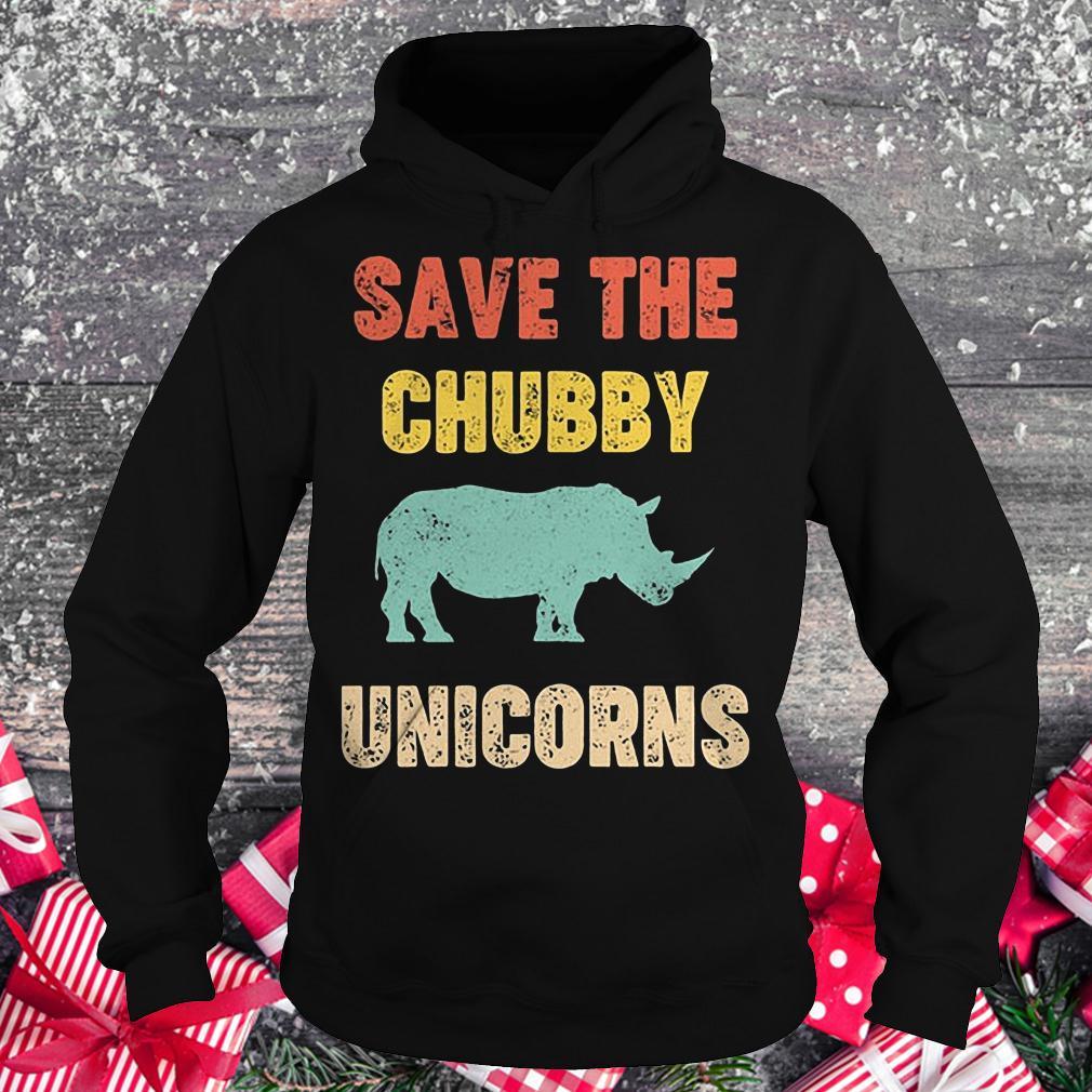 Save the Chubby unicorn shirt Hoodie
