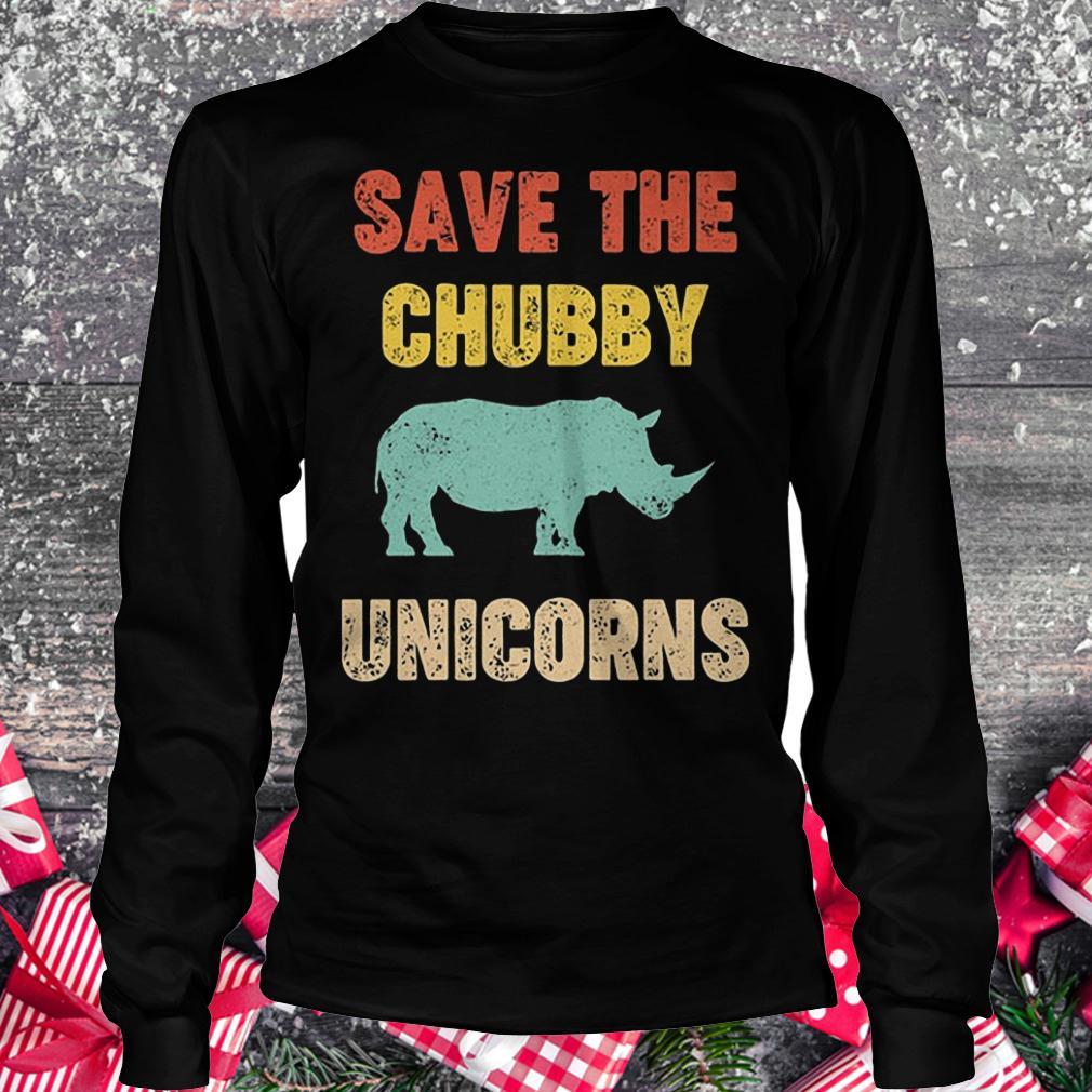 Save the Chubby unicorn shirt Longsleeve Tee Unisex