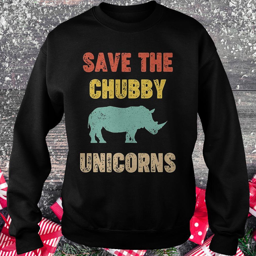Save the Chubby unicorn shirt Sweatshirt Unisex
