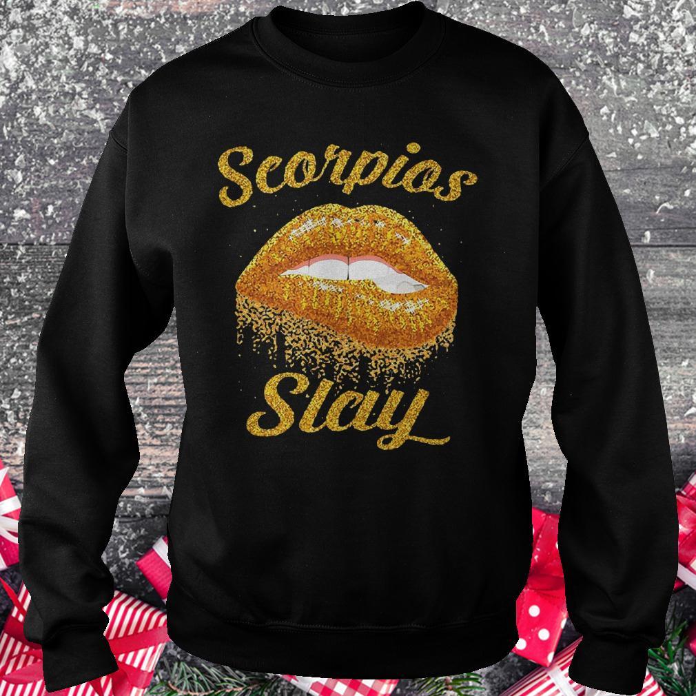 Scorpios slay lip bite shirt Sweatshirt Unisex