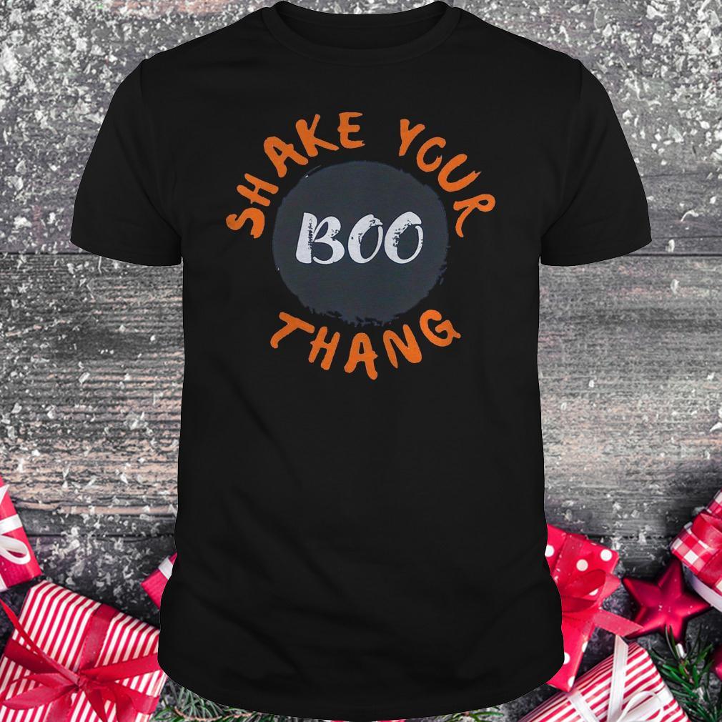 Shake your Boo Thang shirt