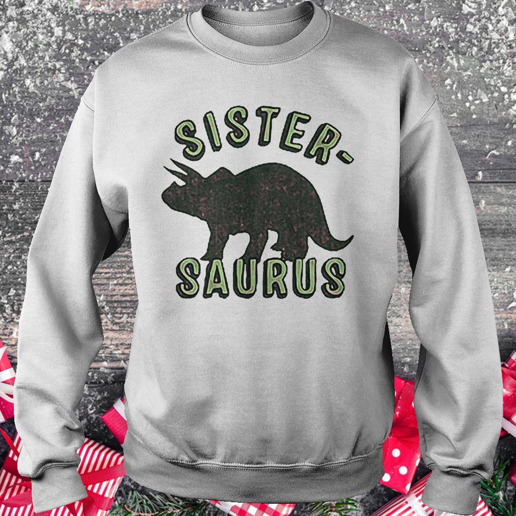Sister Saurus shirt Sweatshirt Unisex