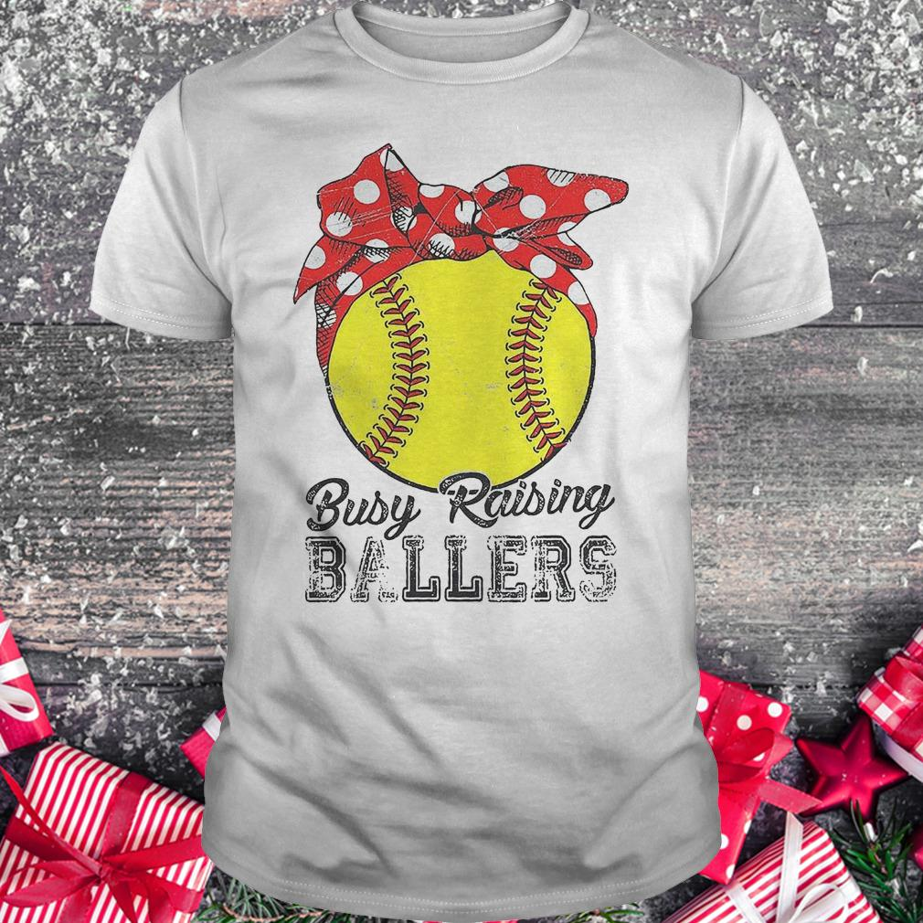 Softball busy raising ballers shirt