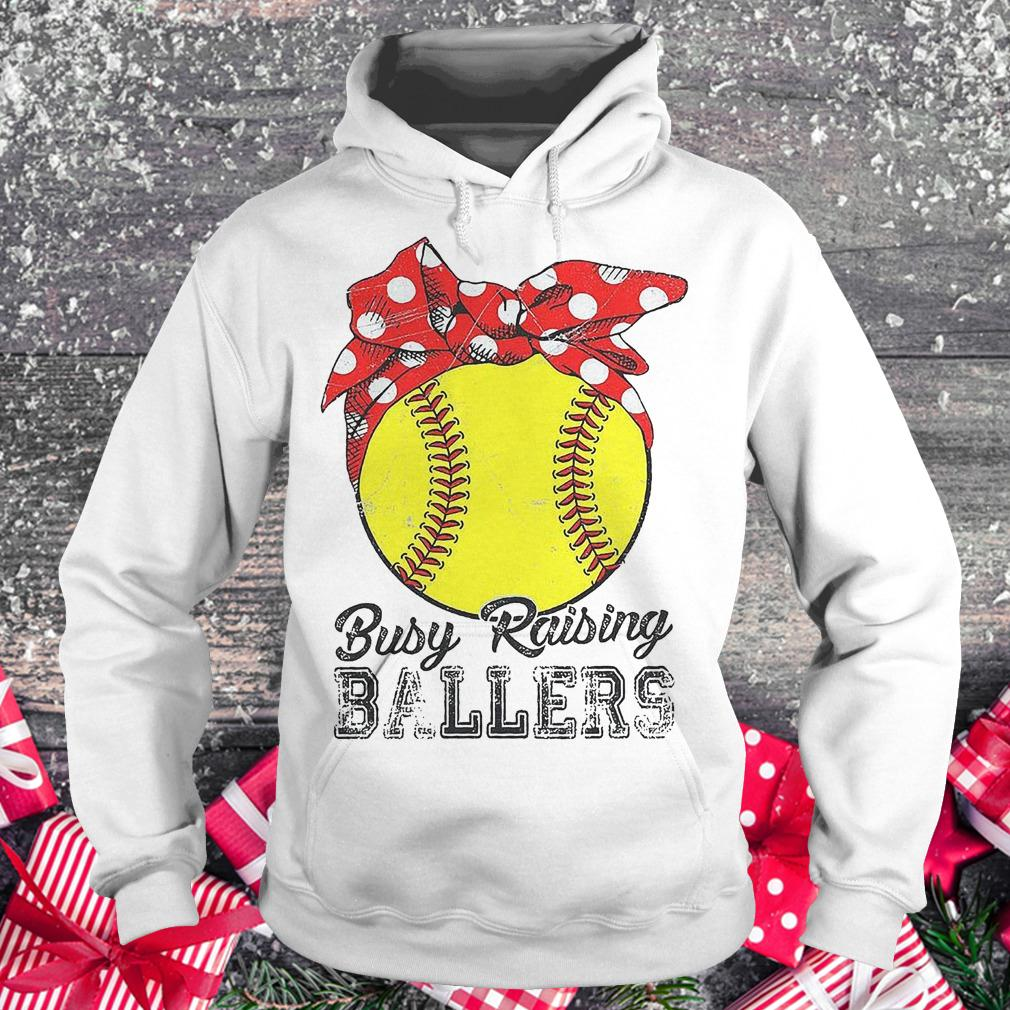 Softball busy raising ballers shirt Hoodie
