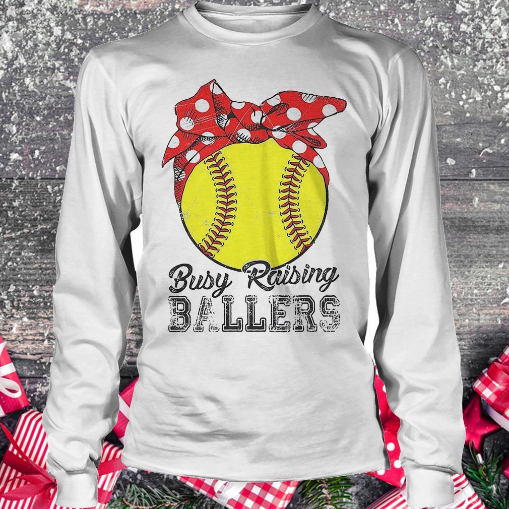 Softball busy raising ballers shirt Longsleeve Tee Unisex