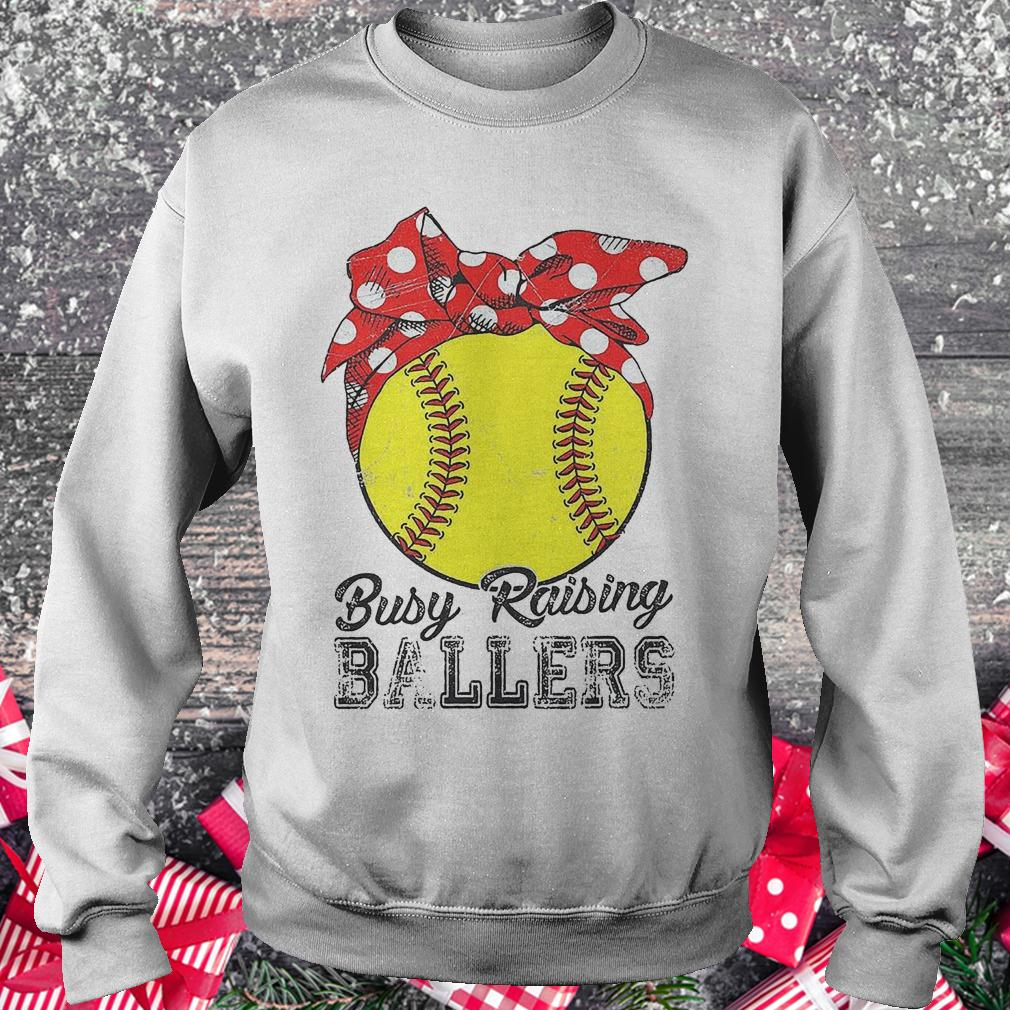 Softball busy raising ballers shirt Sweatshirt Unisex