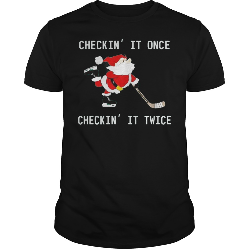 Best Price Checkin It Once Checkin It Twice Hockey Santa shirt