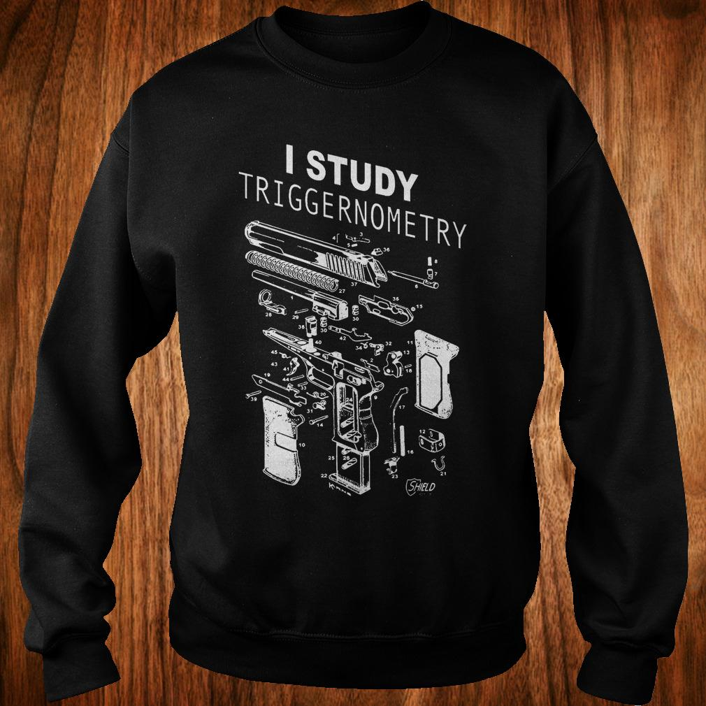 Best Price I Study Triggernometry shirt Sweatshirt Unisex