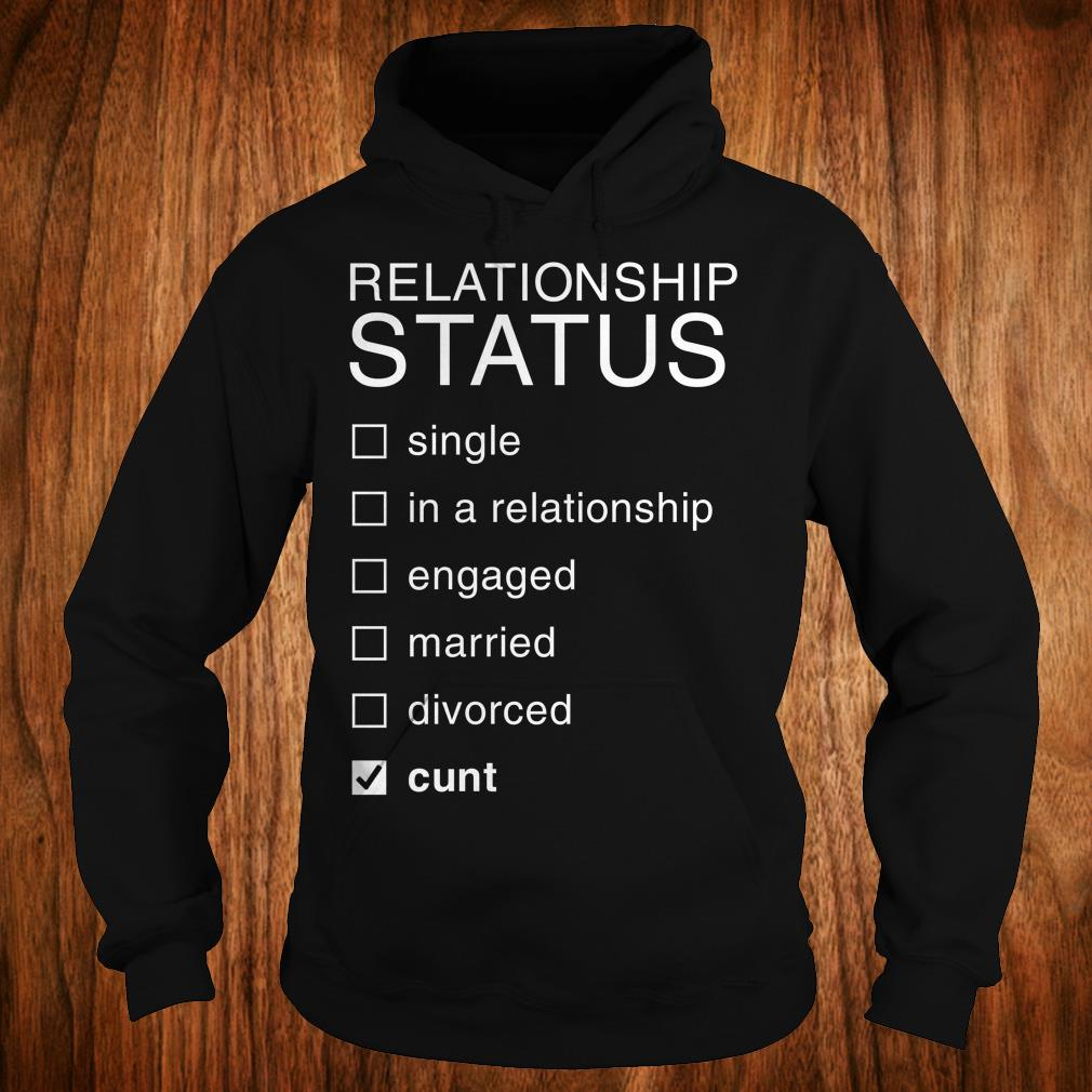 Best price Relationship Status Cunt shirt Hoodie