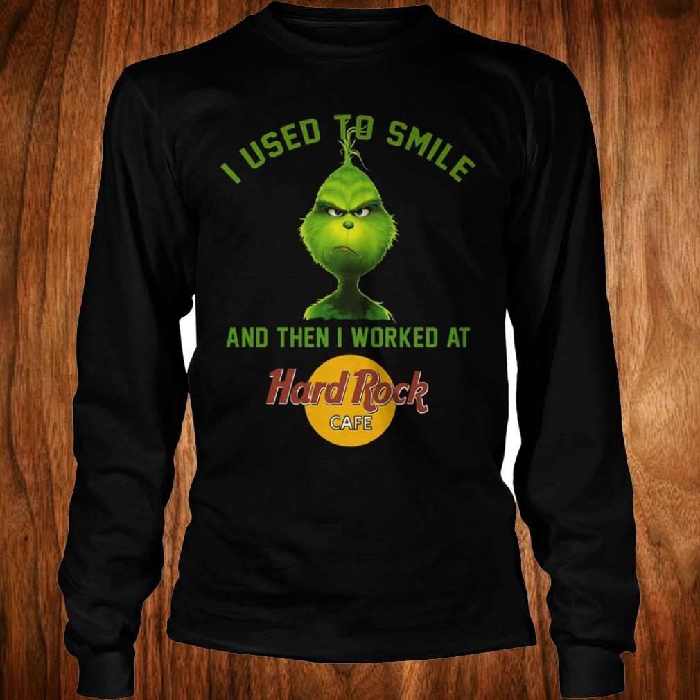 Cute Grinch I used to smile and then i worked at Hard Rock cafe shirt Longsleeve Tee Unisex