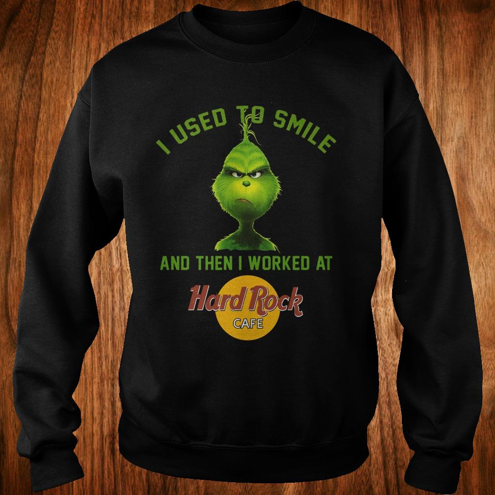 Cute Grinch I used to smile and then i worked at Hard Rock cafe shirt Sweatshirt Unisex