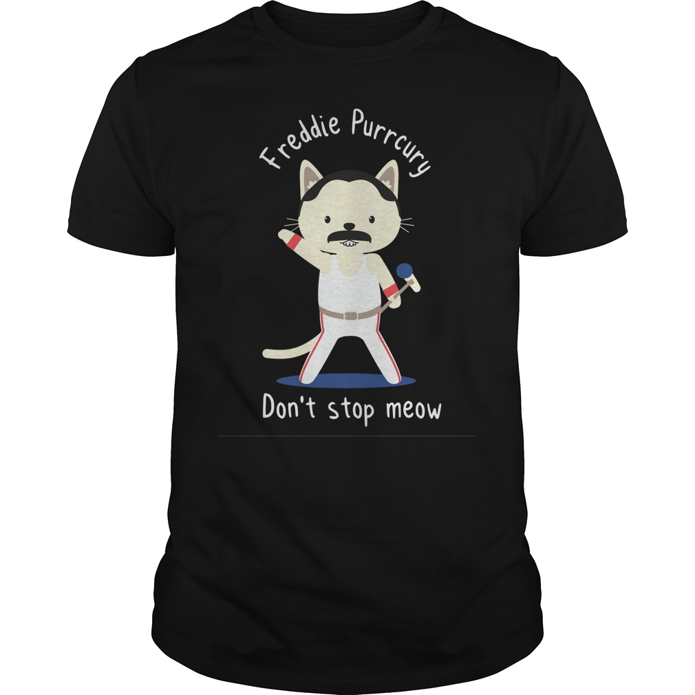 Freddie Purrcury Don't stop meow shirt Classic Guys / Unisex Tee