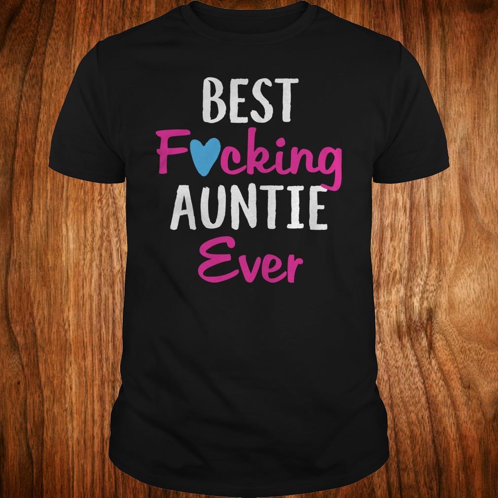 Nice Best fucking auntie ever shirt Classic Guys / Unisex Tee