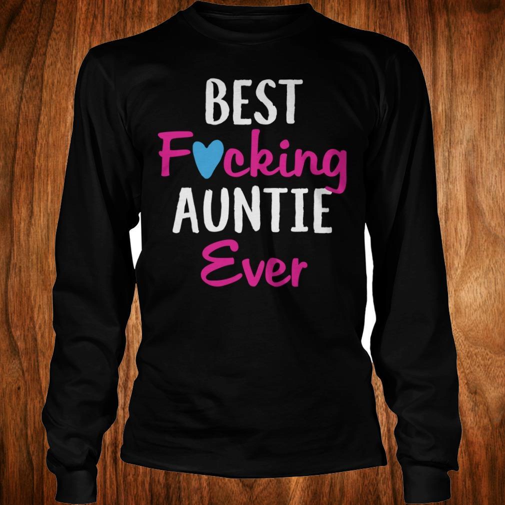 Nice Best fucking auntie ever shirt Longsleeve Tee Unisex