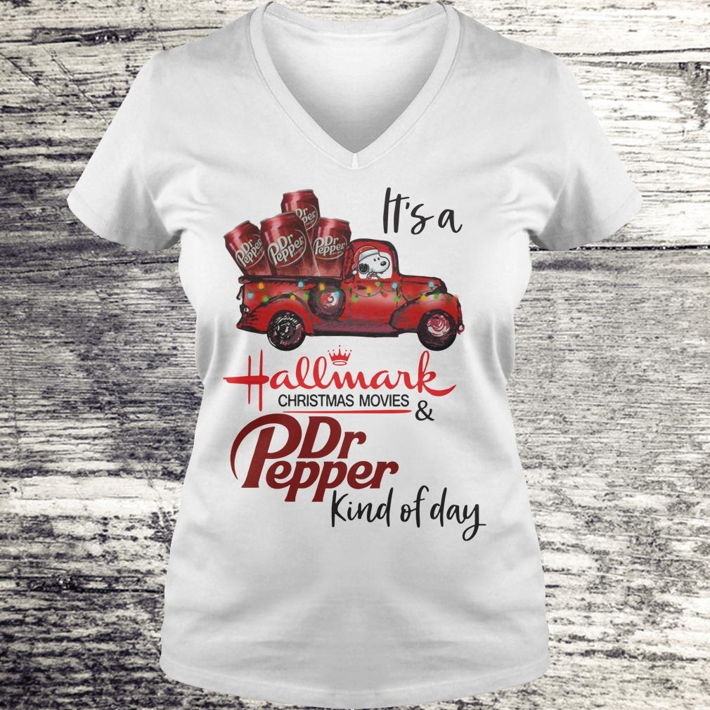 Nice It's a Hallmark christmas movies Dr Pepper kind of day shirt Ladies V-Neck