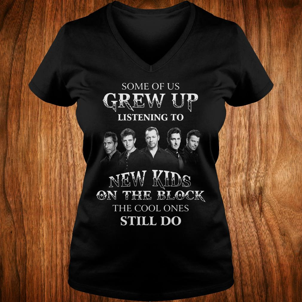 Nice Some of us grew up listening to New Kids On The Block the cool ones still do shirt Ladies V-Neck