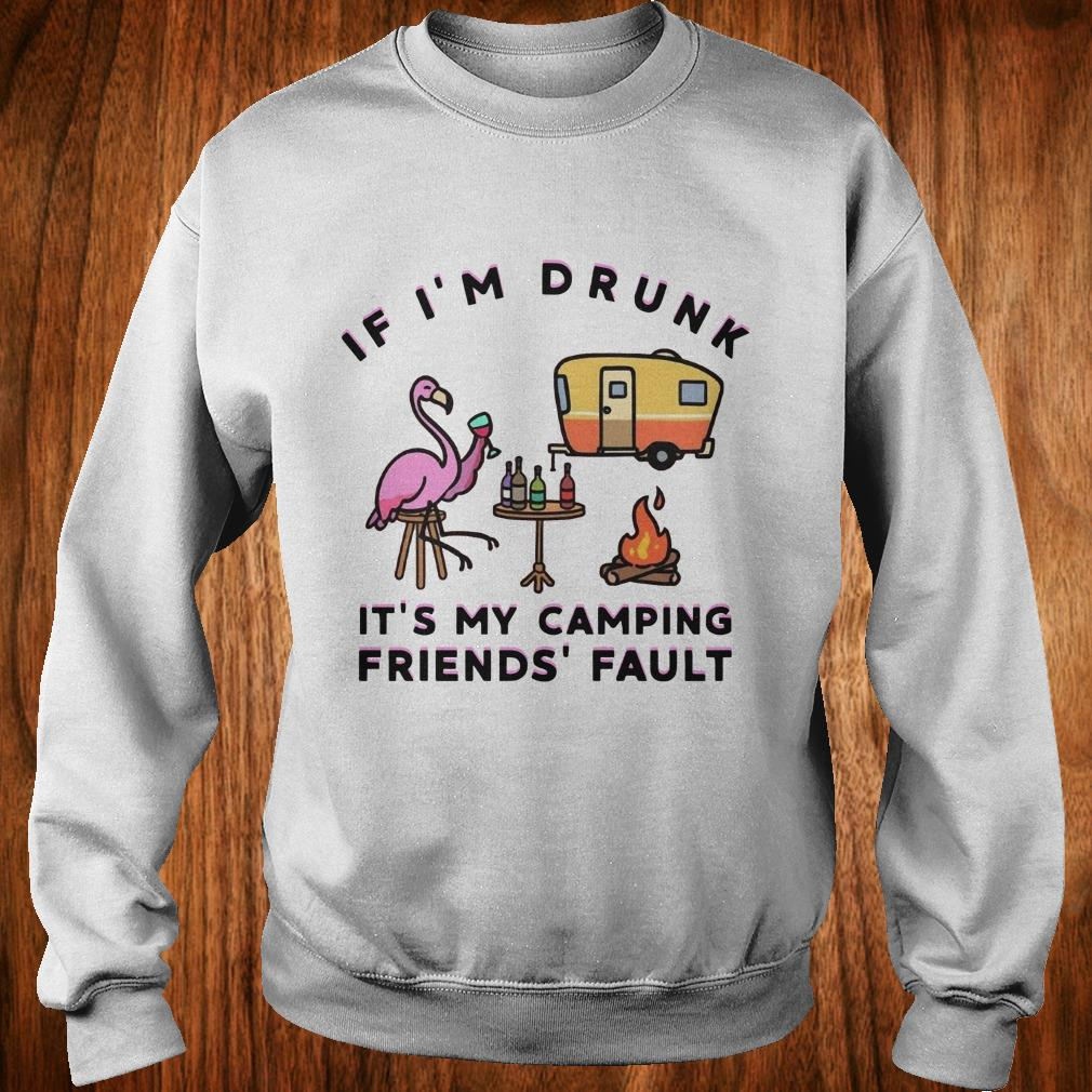 Official Flamingo If I'm drunk It's my camping friends' fault shirt Sweatshirt Unisex
