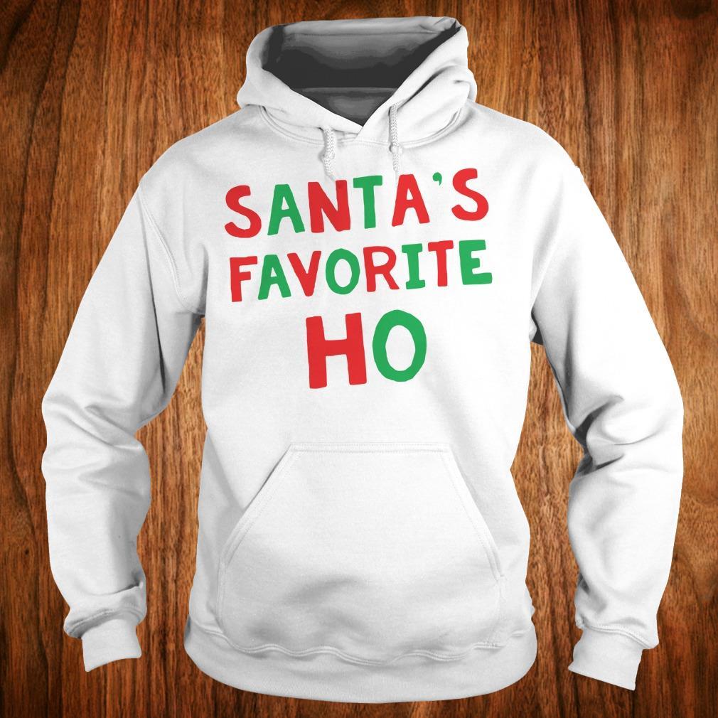 Official Santa's Favorite Ho shirt Hoodie