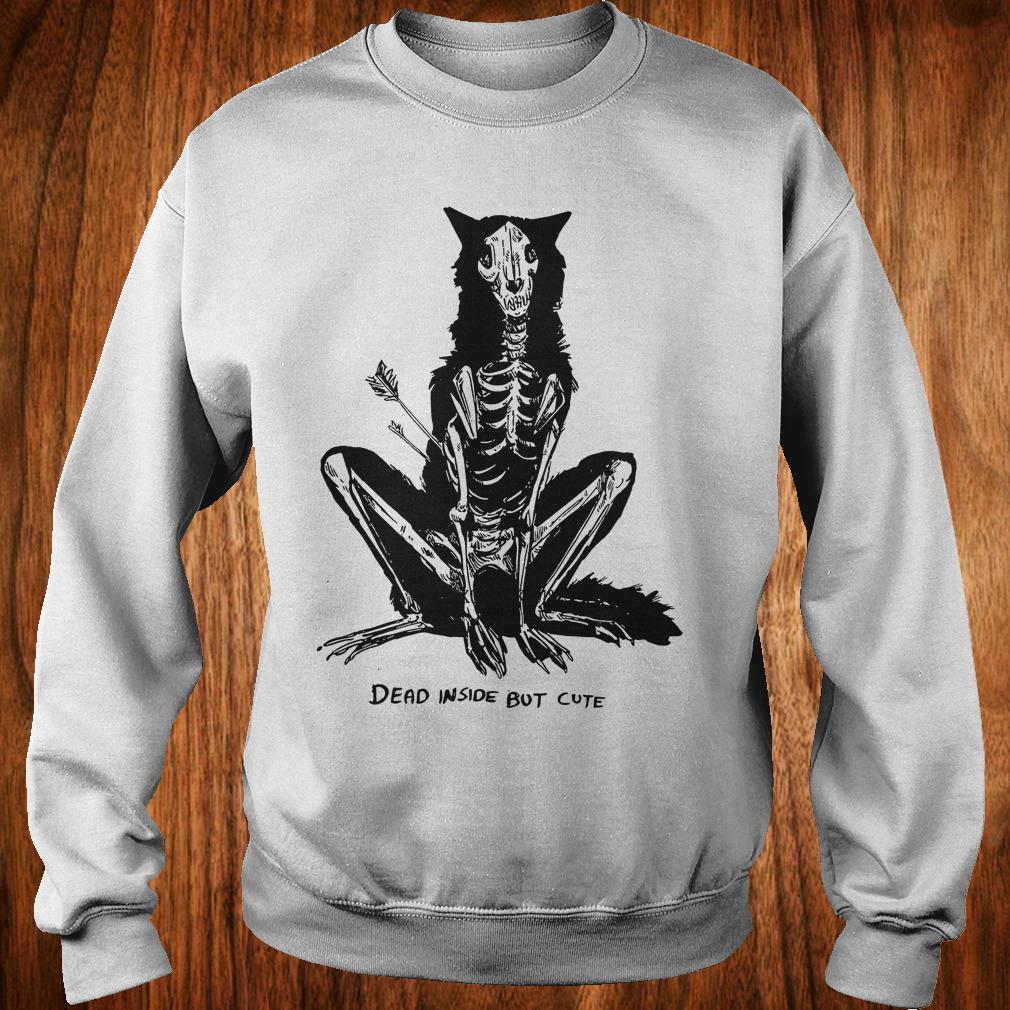 Original Dead inside but cute shirt Sweatshirt Unisex