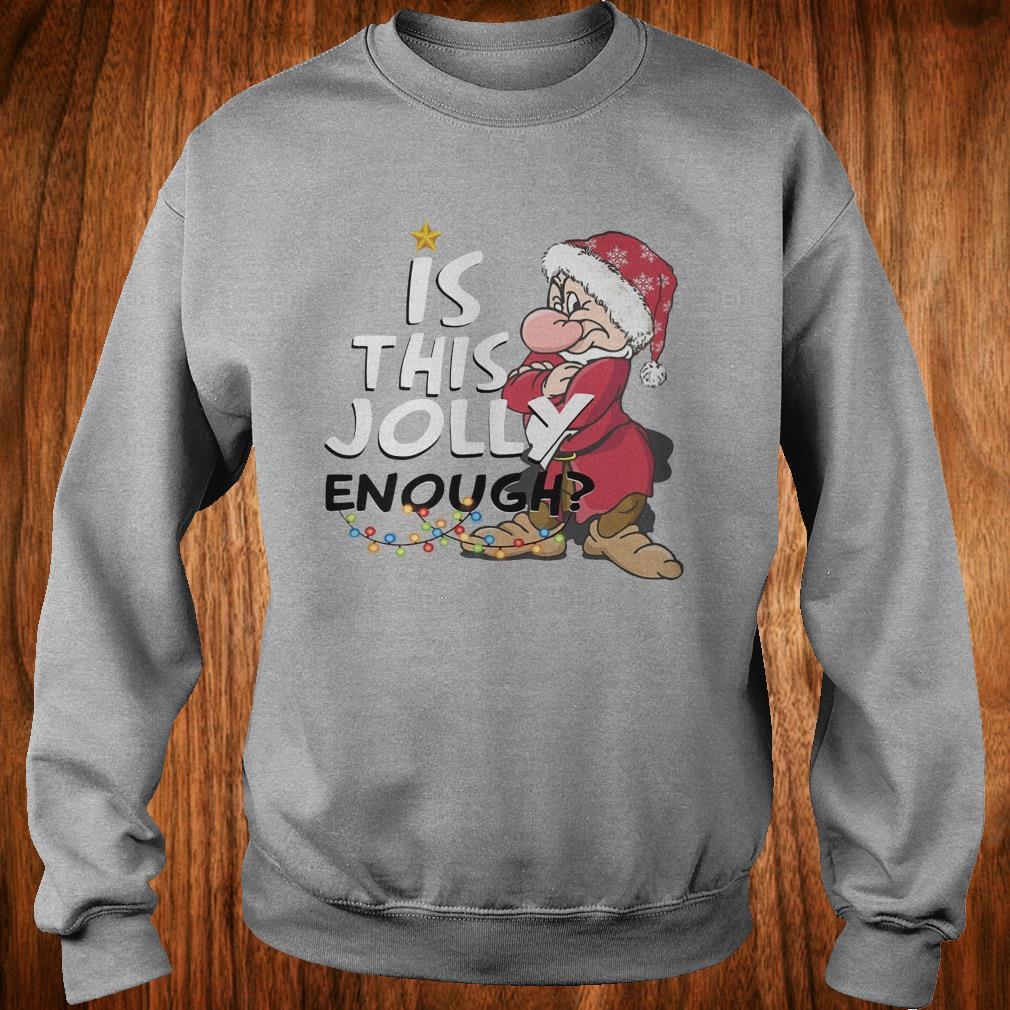 Original Is this jolly enough shirt Sweatshirt Unisex