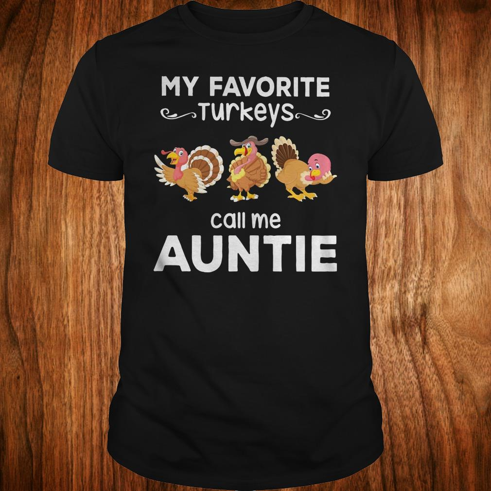 Premium My favorite turkeys call me auntie shirt Classic Guys / Unisex Tee