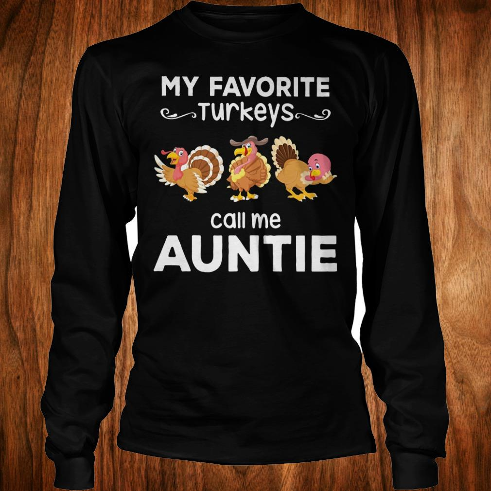 Premium My favorite turkeys call me auntie shirt