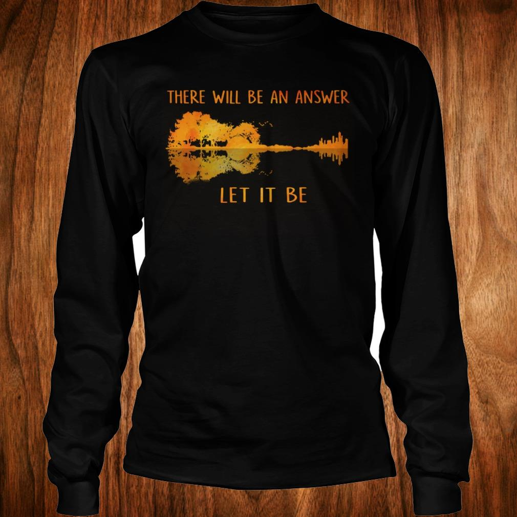 The best There will be an answer let it be guitar lake shadow shirt
