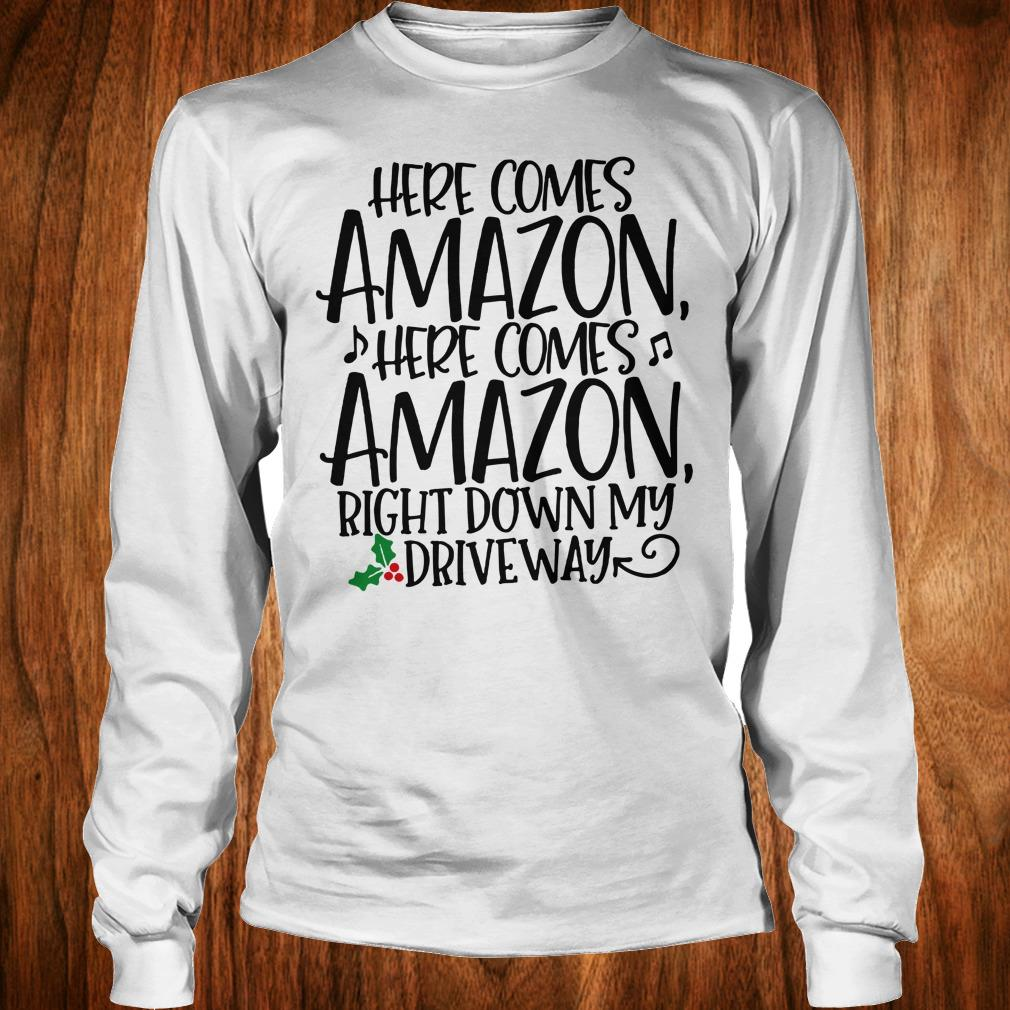 Top Here comes Amazon Right down my driveway shirt