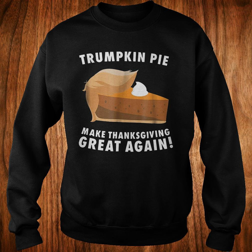 Top Trumpkin pie make thanksgiving great again shirt Sweatshirt Unisex
