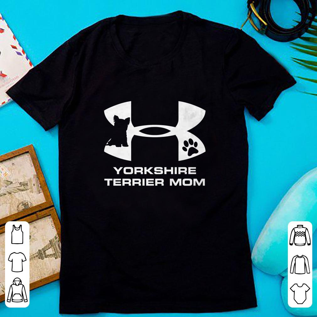 Original Under Armour Yorkshire Terrier Mom shirt