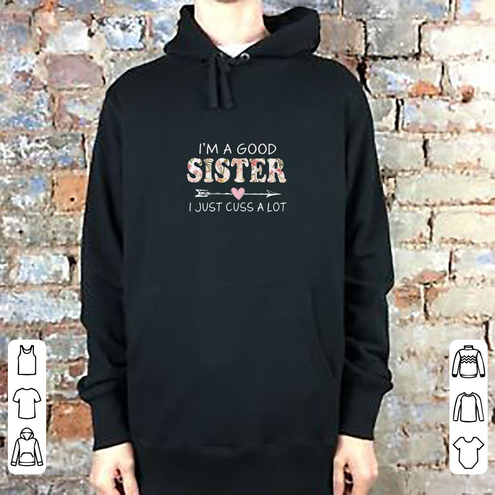 https://teefamily.net/wp-content/uploads/2018/12/I-m-a-good-sister-I-just-cuss-a-lot-shirt_4.jpg