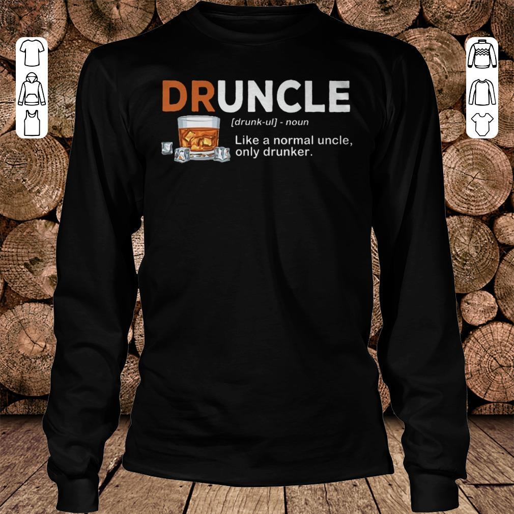 Original Druncle definition Shirt sweatshirt Longsleeve Tee Unisex