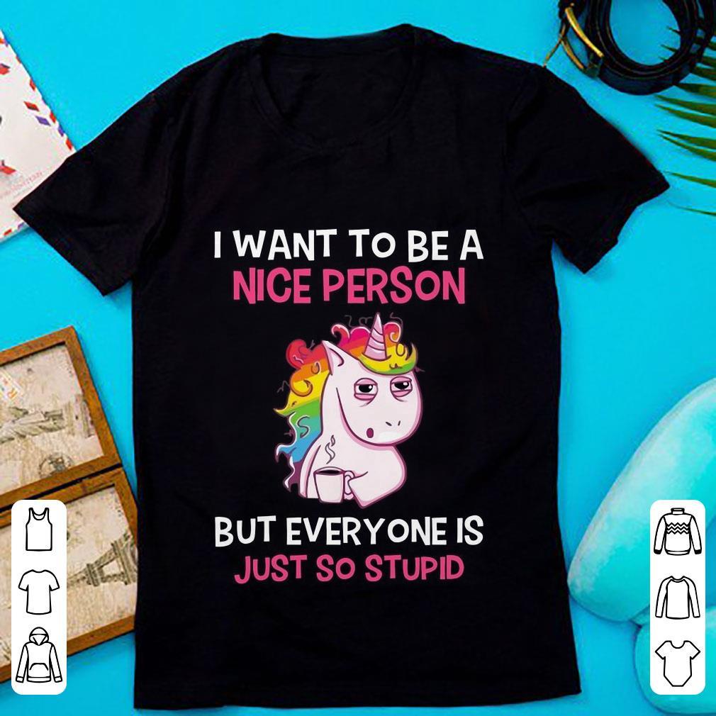 eb086e0f Cute Rainbow Unicorn I Want To Be A Nice Person shirt, hoodie ...