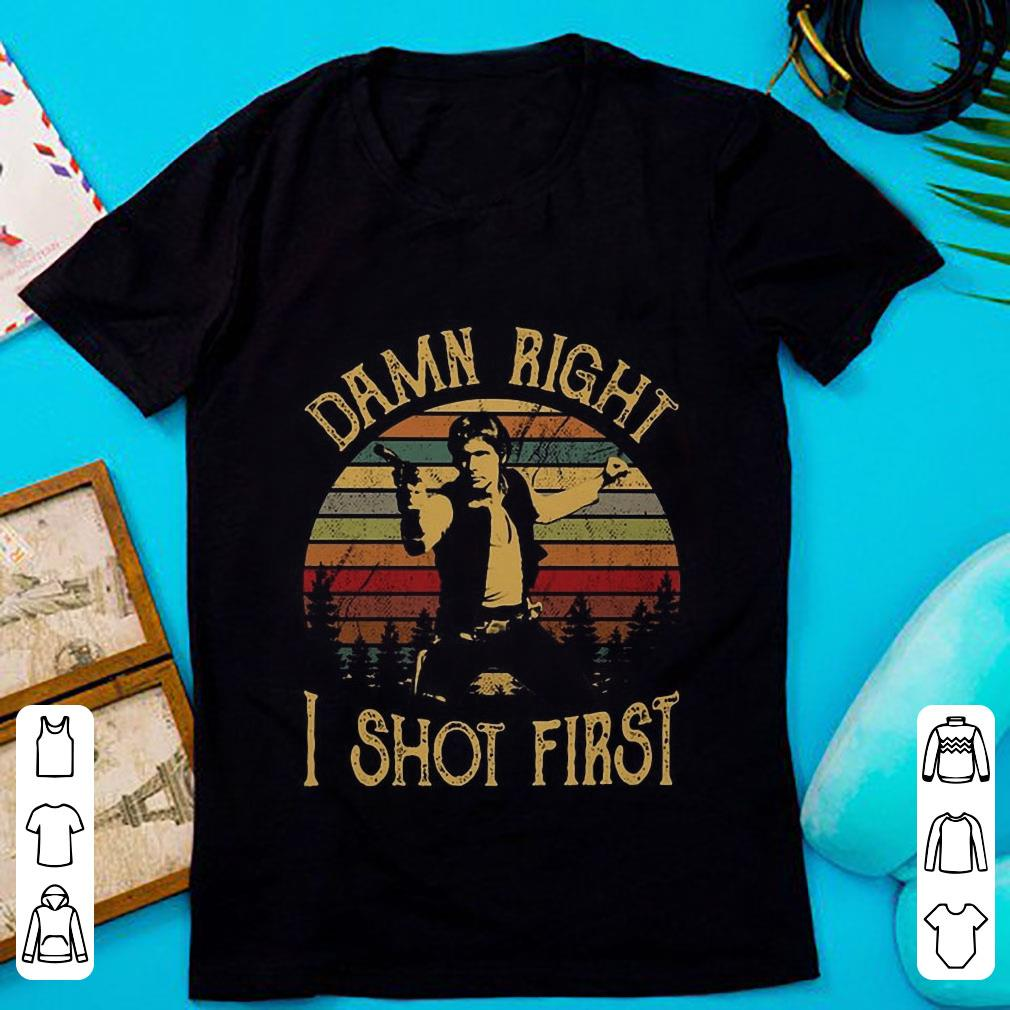 Top Sunset Vintage Han Solo Stars War Damn Right I Shot First shirt