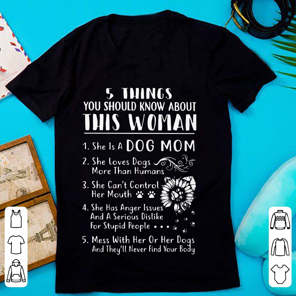 5 Things You Should Know About This Woman She Is A Dog Mom Shirt 1 1.jpg