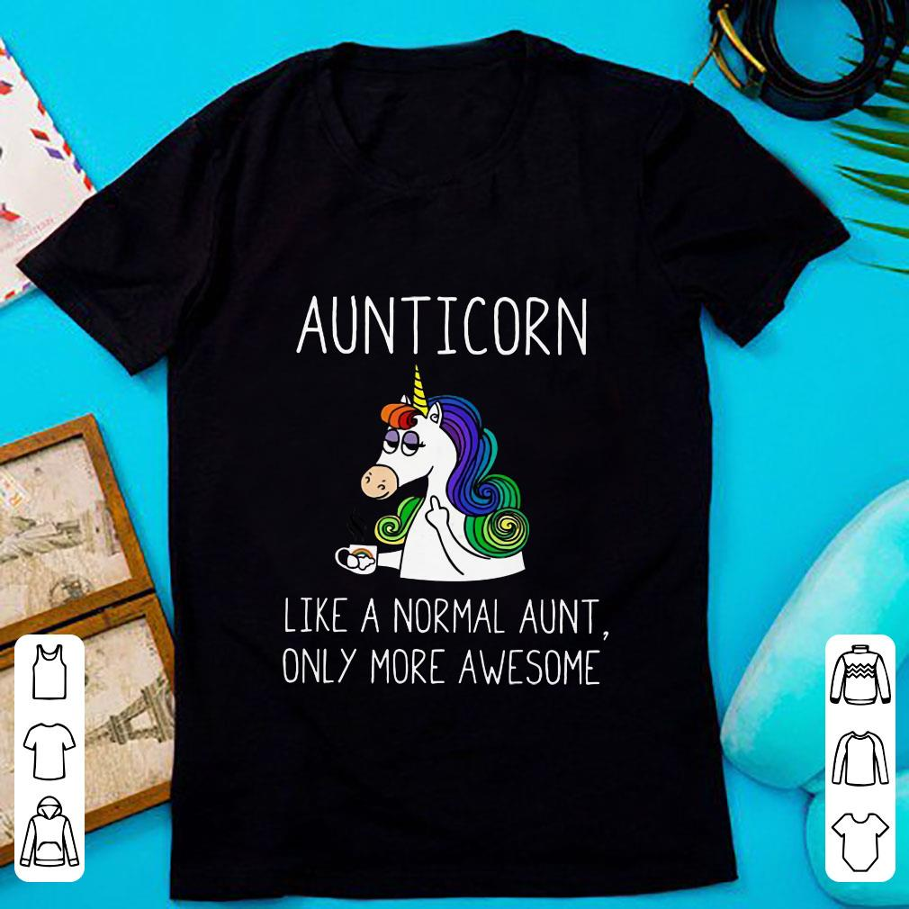 da9c18203 Premium Aunticorn like a normal aunt only more awesome shirt, hoodie