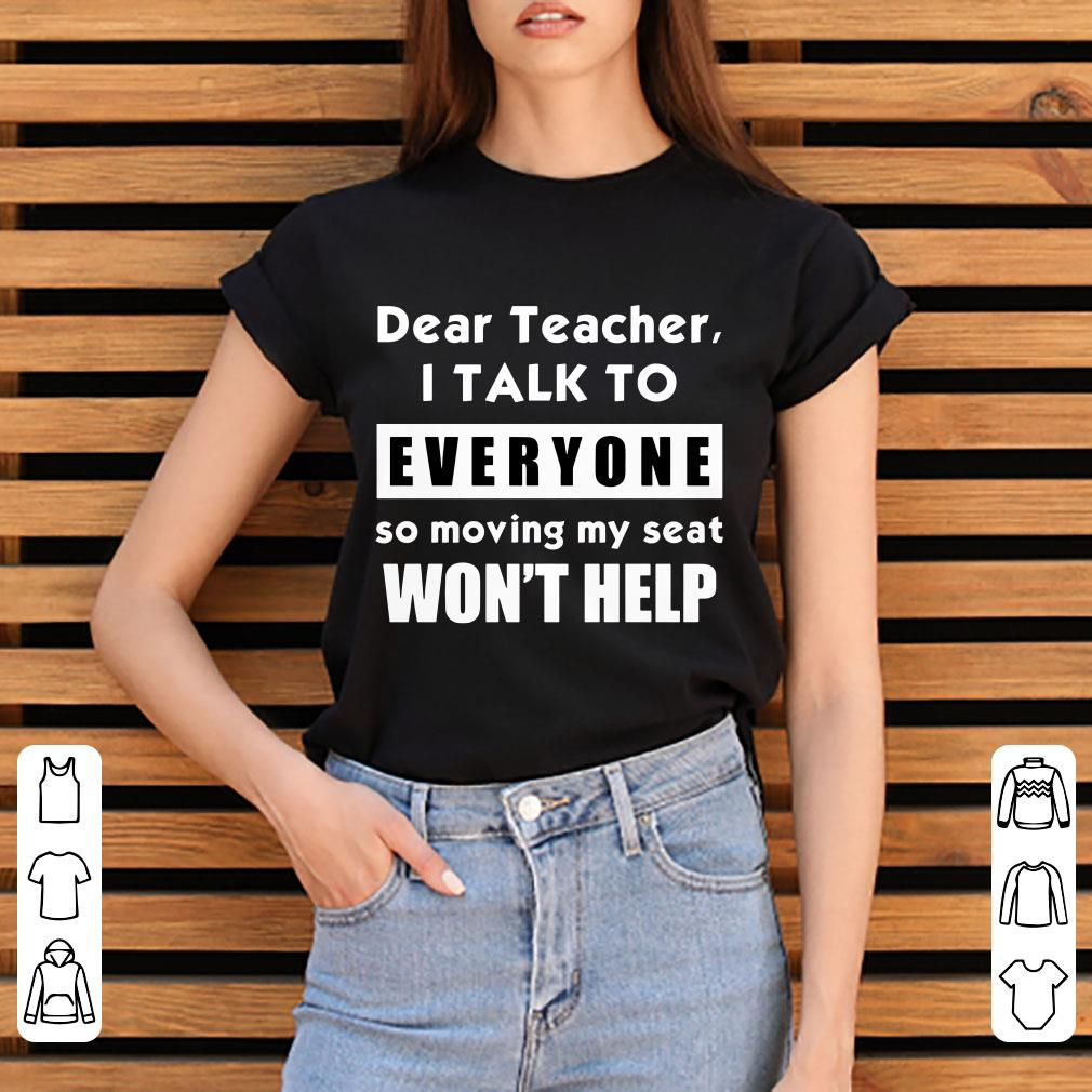 Top I talk to everyone so moving my seat wont help shirt