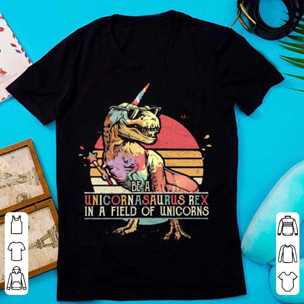 Original Sunset Be a Unicornasaurus Rex in a field of unicorns shirt