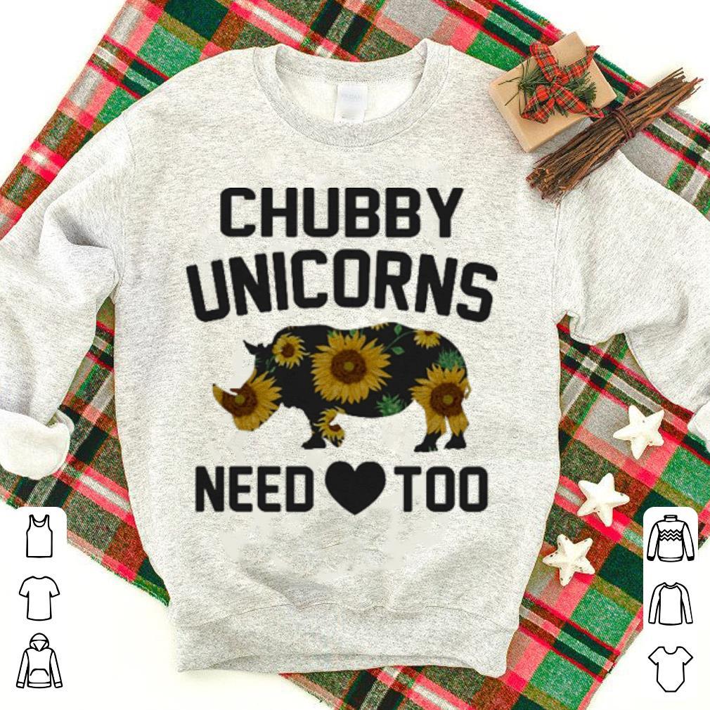 Rhino Sunflowers Chubby unicorns need love too shirt
