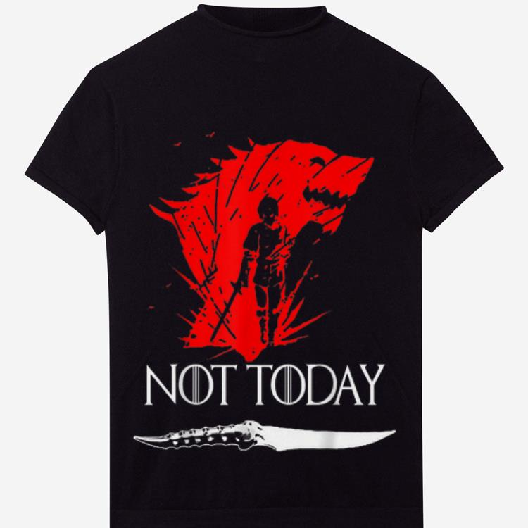 Awesome Death Not Today Valyrian Steel Game Of Thrones Catspaw Arya Stark Shirt